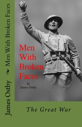 Men With Broken Faces: Mr. James Ostby