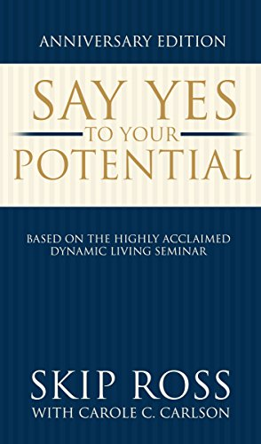 9780991448951: Say Yes To Your Potential Anniversary Edition