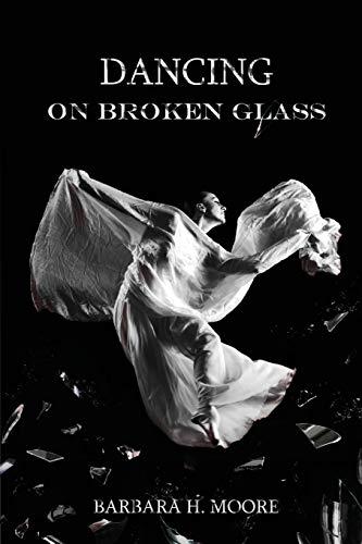 9780991450510: Dancing on Broken Glass