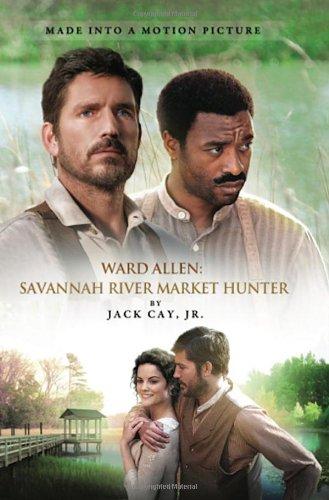 9780991452507: Ward Allen: Savannah River Market Hunter
