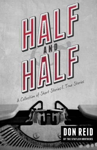 9780991454440: Half & Half: A Collection Of Short Stories & True Stories