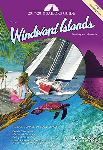 The 2017-2018 Sailors Guide to the Windward Islands: Chris Doyle