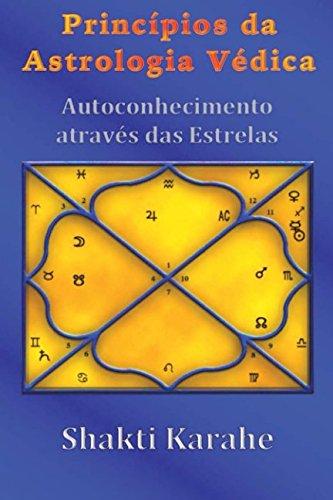 9780991455461: Princípios da Astrologia Védica: Autoconhecimento através das Estrelas (Portuguese Edition)
