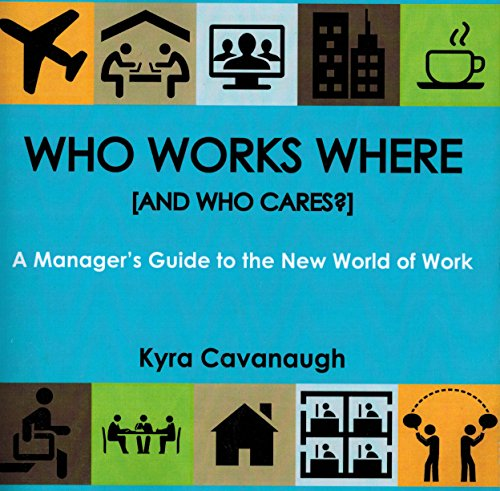 9780991459001: Who Works Here: A Managers Guide to the New World of Work