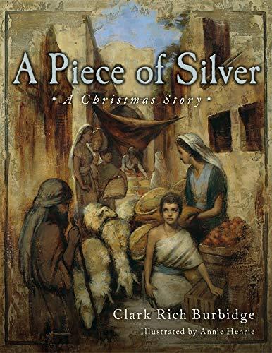 A Piece of Silver: A Christmas Story: Burbidge, Clark
