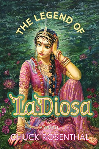 The Legend of La Diosa: Rosenthal, Chuck