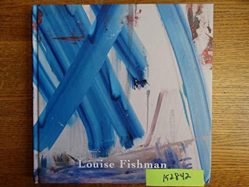 9780991468195: Louise Fishman : [Exhibition Cheim & Read, New York in 2015]