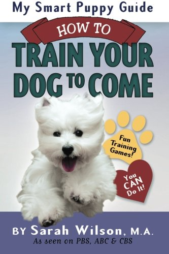 9780991469413: My Smart Puppy Guide: How to Train Your Dog to Come