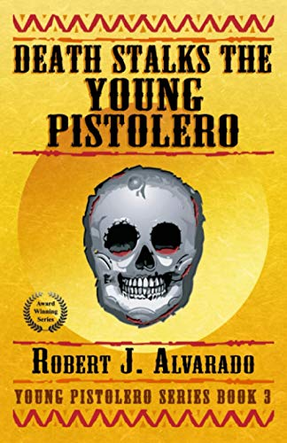 9780991477722: Death Stalks the Young Pistolero (Young Pistolero Series) (Volume 3)
