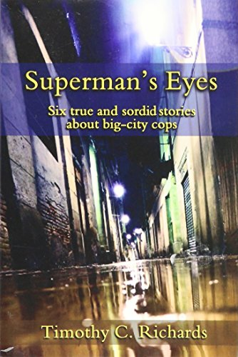 Superman's Eyes: Six True Sordid Stories About Big-city Cops