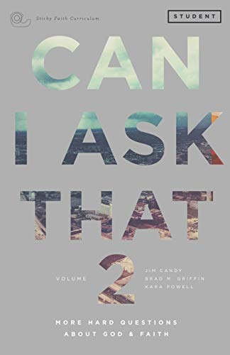 9780991488032: Can I Ask That Volume 2: More Hard Questions About God & Faith [Sticky Faith Curriculum] Student Guide