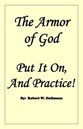 9780991489121: The Armor of God - Put It On, And Practice!