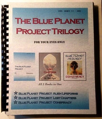 9780991494293: Blue Planet Project Trilogy - Blue Planet Project, Lost Chapters, Blue Planet Project Conspiracy - Extraterrestrials, UFOs