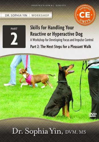 9780991495306: Skills for Handling Your Reactive or Hyperactive Dog - A Workshop for Developing Focus and Impulse Control - Part 2: The Next Steps for a Pleasant Walk (Live-Recorded Workshop)