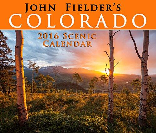 9780991499021: John Fielder's Colorado 2016 Scenic Wall Calendar