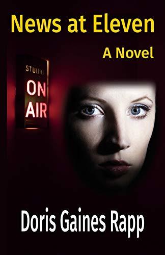 9780991503377: News at Eleven - A Novel