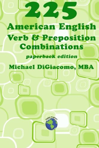 9780991507917: 225 American English Verb & Preposition Combinations
