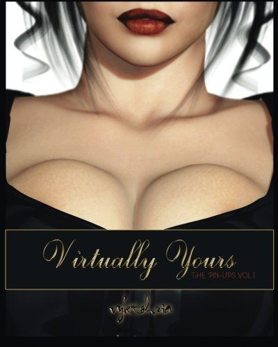 9780991511808: Virtually Yours: The Pin-Ups Vol. I