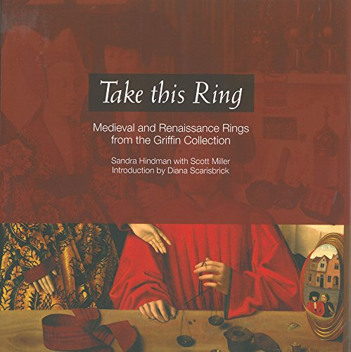 9780991517251: Take this Ring: Medieval and Renaissance Rings from the Griffin Collection