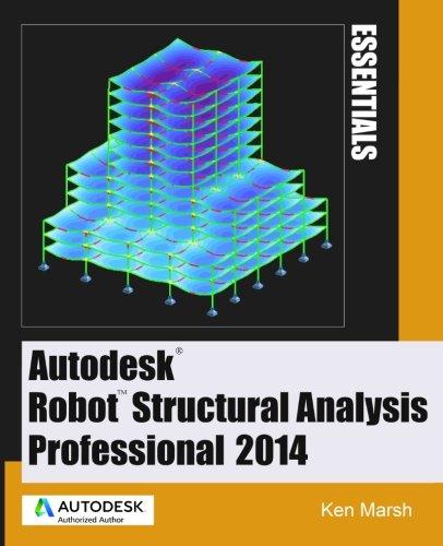 9780991518104: Autodesk Robot Structural Analysis Professional 2014: Essentials