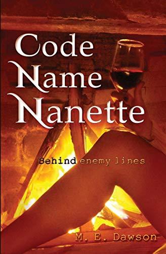 Code Name Nanette: Dawson, M. E.