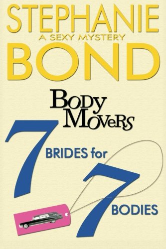 7 Brides for 7 Bodies (Body Movers): Bond, Stephanie