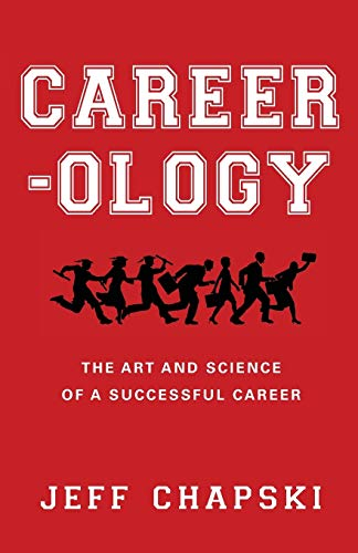 9780991521302: Career-ology: The Art and Science of a Successful Career