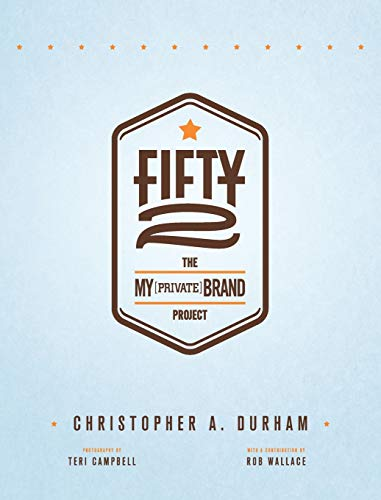 Fifty2: The My Private Brand Project: Christopher Durham