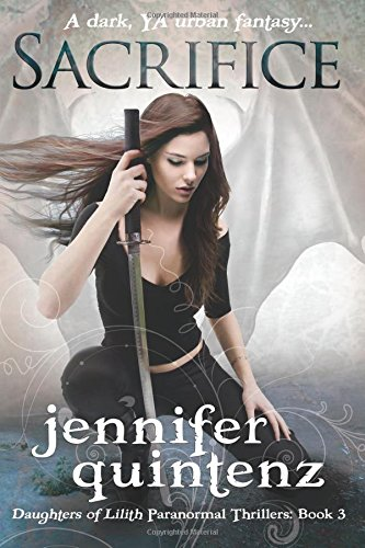 Sacrifice Daughters Of Lilith Volume 3: Jennifer Quintenz