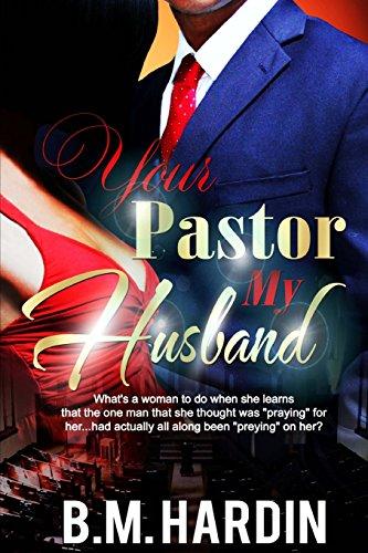 Your Pastor...My Husband: B.M. Hardin