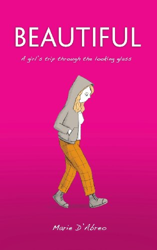 9780991528509: Beautiful: A Girl's Trip Through the Looking Glass