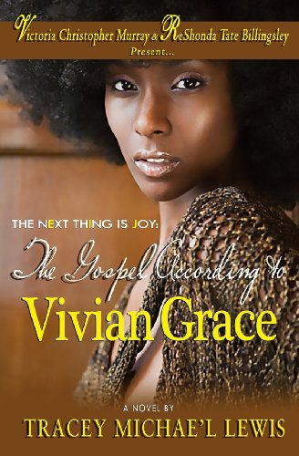 The Next Thing Is Joy: The Gospel According to Vivian Grace: Lewis, Tracey Michae'l