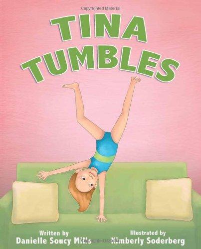 Tina Tumbles: Mills, Danielle Soucy