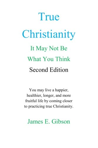 9780991541645: True Christianity: It May Not Be What You Think