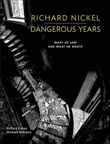 Richard Nickel Dangerous Years Format: Hardcover