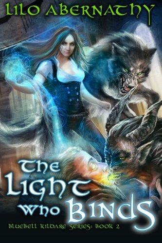 9780991550562: The Light Who Binds (Bluebell Kildare Series) (Volume 2)