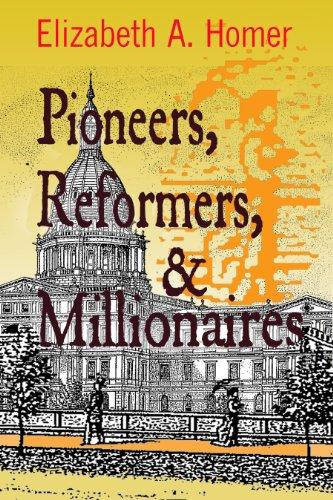 9780991553013: Pioneers, Reformers, & Millionaires