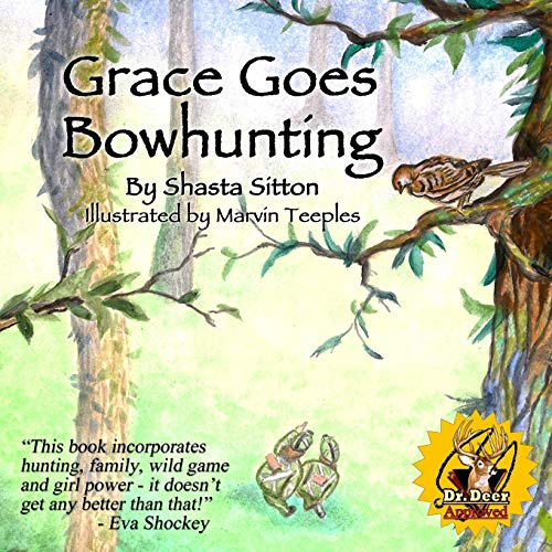 9780991557127: Grace Goes Bowhunting