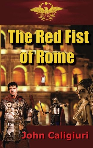9780991558209: The Red Fist of Rome