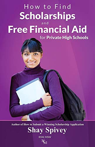 9780991576081: How to Find Scholarships and Free Financial Aid for Private High Schools