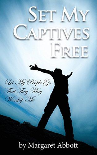 9780991579815: Set My Captives Free