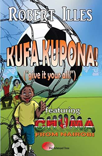 Kufa Kupona!: Give It Your All! (Paperback): Robert Illes