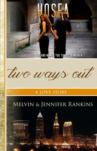 9780991585670: Two Ways Out: A Love Story: A Story of God's Unfailing and Redemptive Love