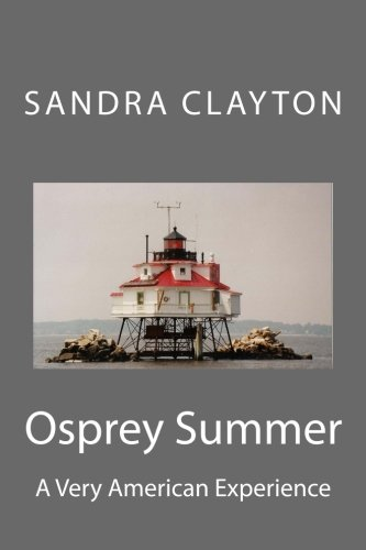 9780991590407: Osprey Summer: A Very American Experience (Voyager Series) (Volume 4)