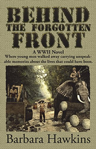 Behind the Forgotten Front: A WWII Novel: Barbara Hawkins