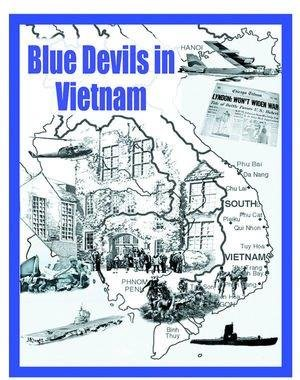 9780991603107: Blue Devils in Vietnam: Geneseo Central School, Geneseo, New York, Vietnam Veterans Chronicle Their Lives Before, During, & After the War.