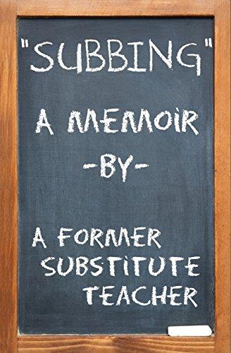 9780991606740: Subbing, A Memoir By A Former Substitute Teacher