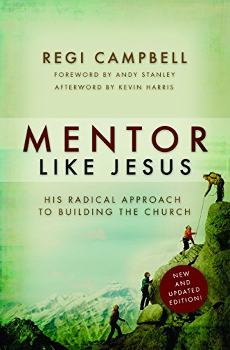 Mentor Like Jesus: His Radical Approach to: Regi Campbell
