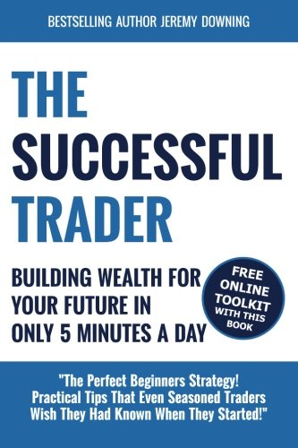 9780991608942: The Successful Trader: Building Wealth For Your Future In Only 5 Minutes A Day