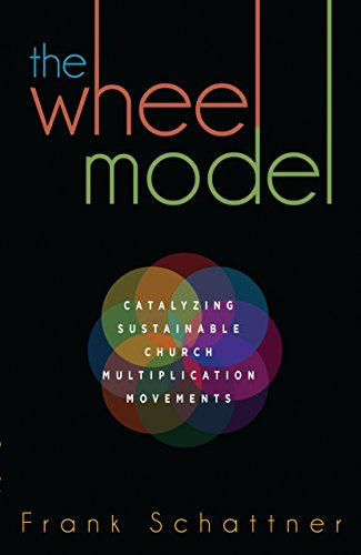 9780991611102: The Wheel Model: Catalyzing Sustainable Church Multiplication Movements
